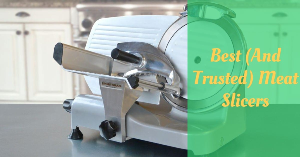 Best (And Trusted) Meat Slicers