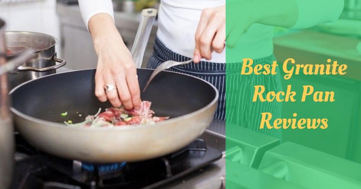 Best Granite Rock Pan Reviews