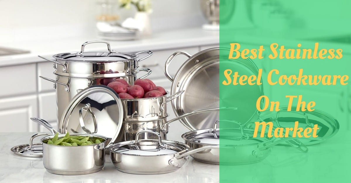 Best Stainless Steel Cookware On The Market
