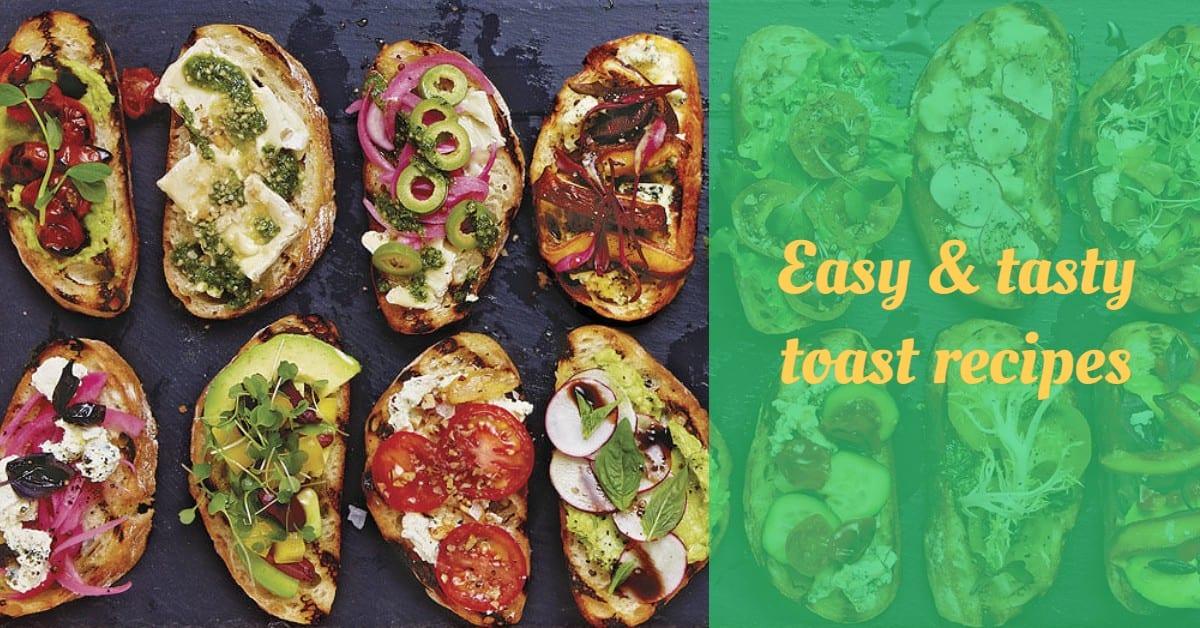 Easy & tasty toast recipes