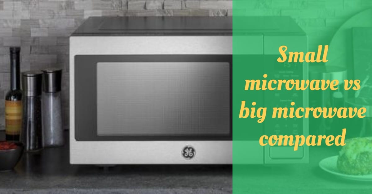 Small microwave vs big microwave compared