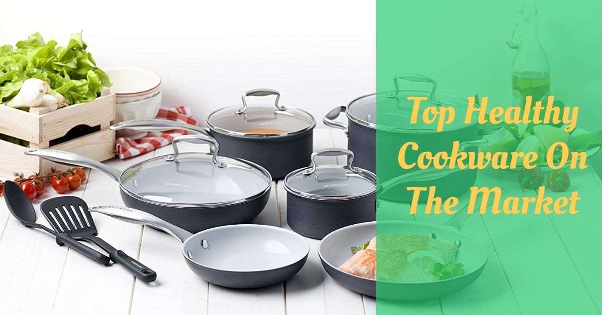 Top Healthy Cookware On The Market