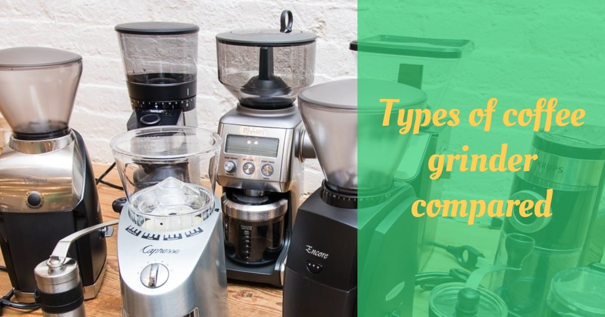 Types of coffee grinder compared