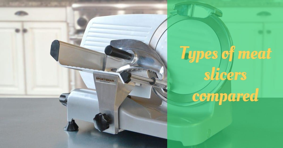 Types of meat slicers compared