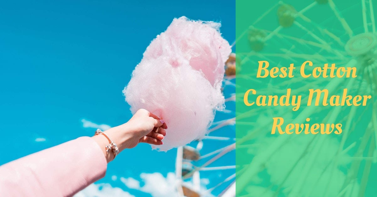 Best Cotton Candy Maker Reviews