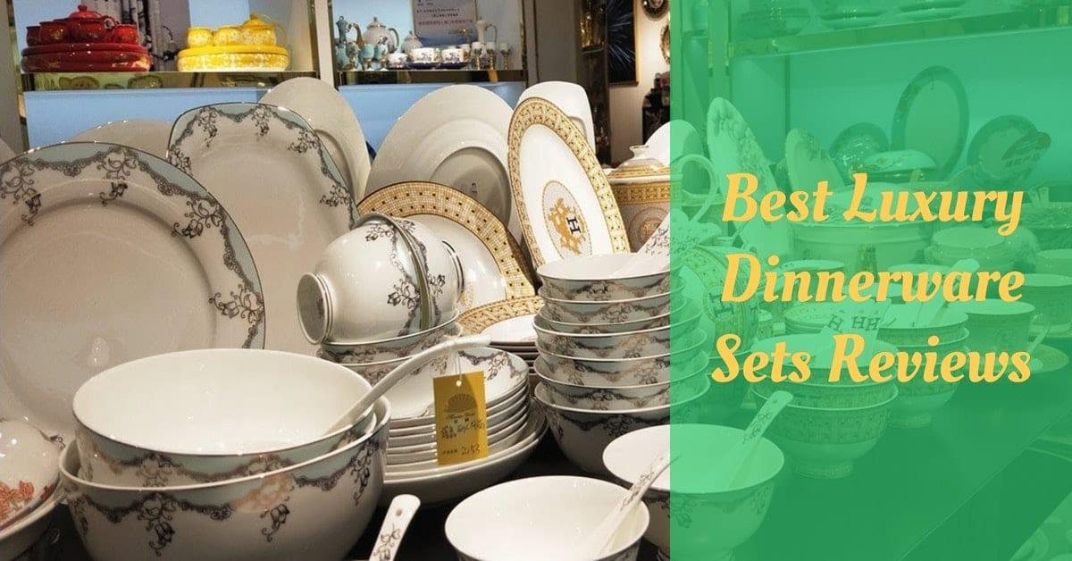 Best Luxury Dinnerware Sets Reviews