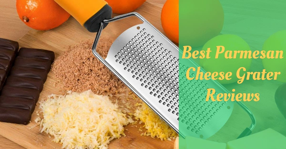 Best Parmesan Cheese Grater Reviews