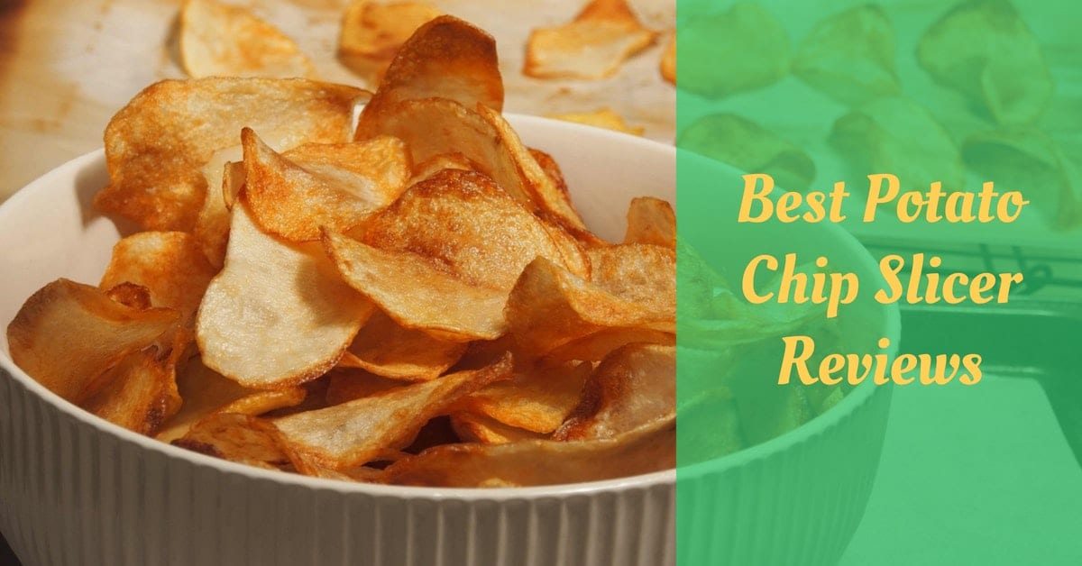 Best Potato Chip Slicer Reviews