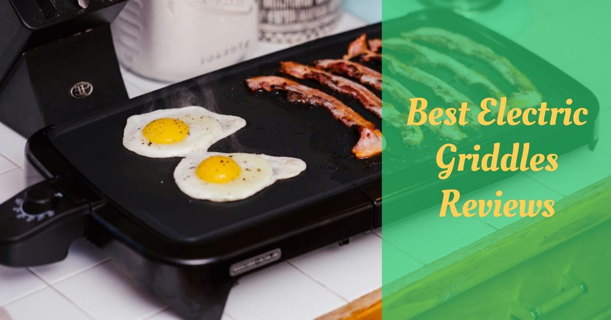 Best Electric Griddles Reviews