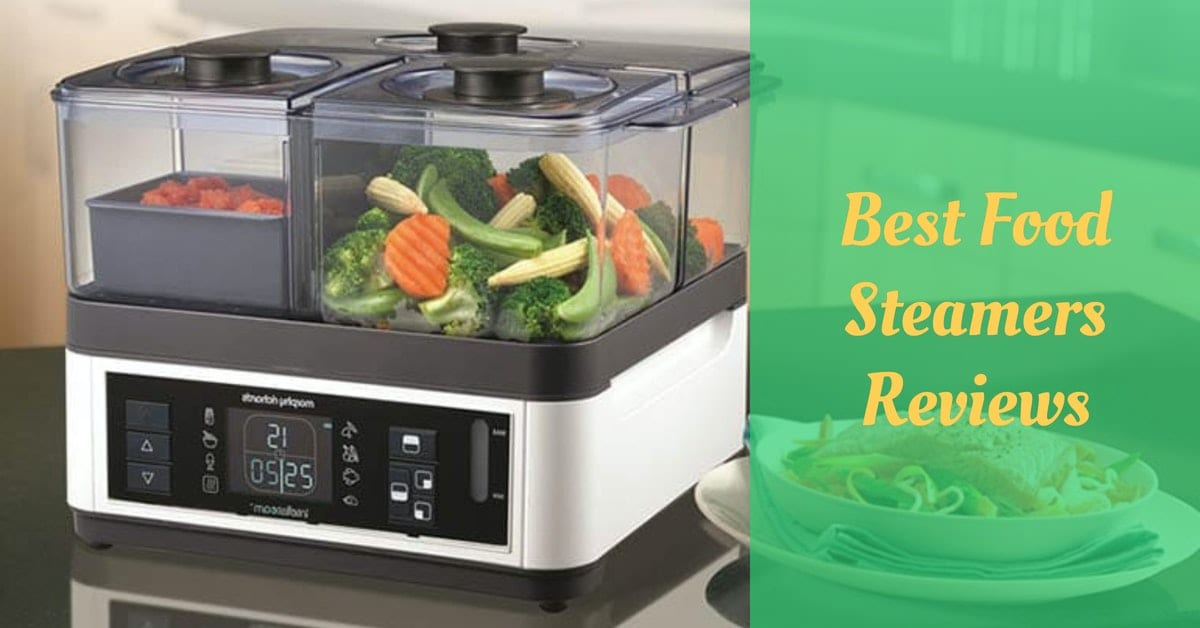Best Food Steamers Reviews