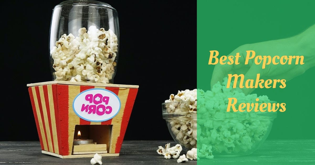 Best Popcorn Makers Reviews