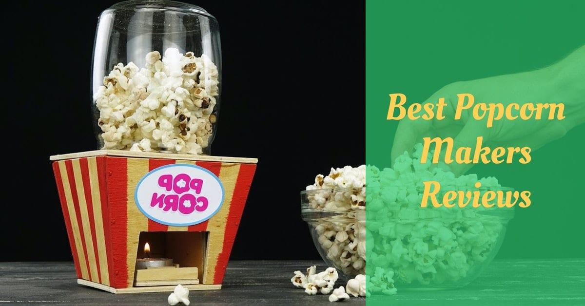 Best Popcorn Makers Reviews