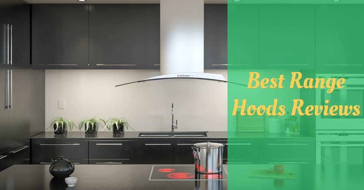 Best Range Hoods Reviews