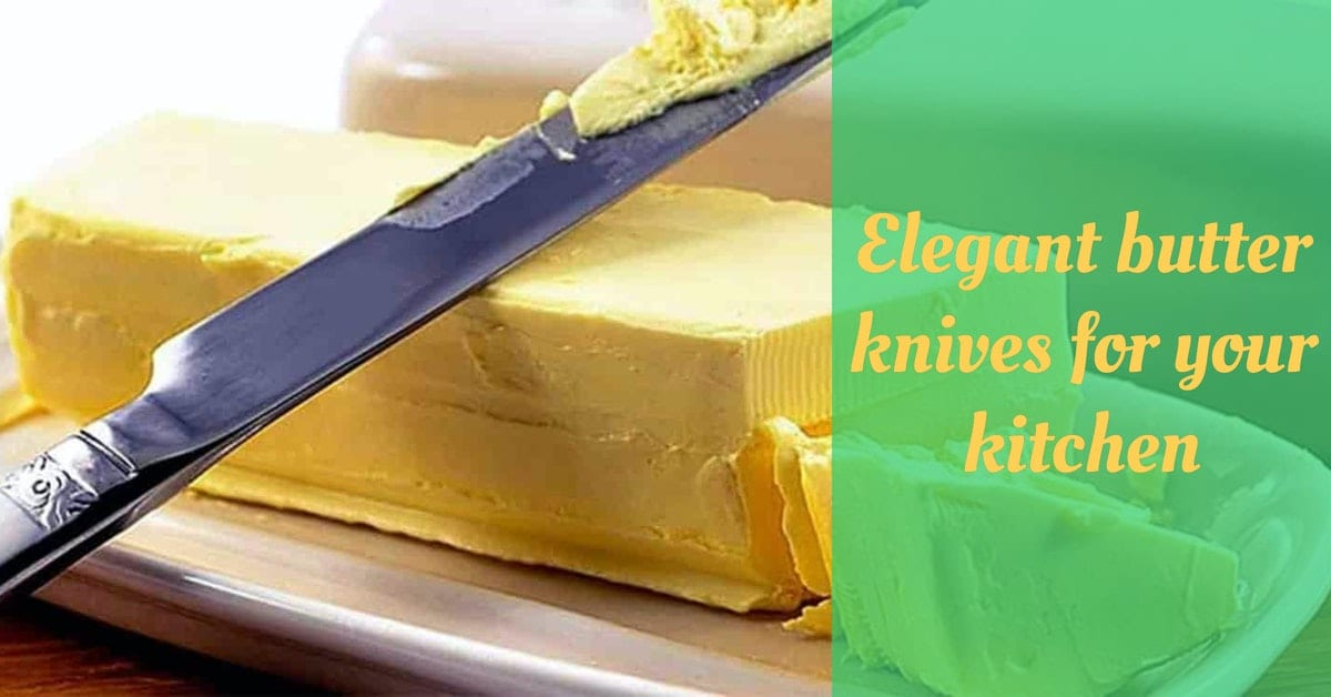 Elegant butter knives for your kitchen